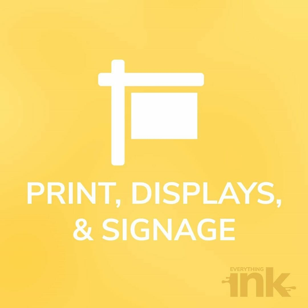 Print, Displays and Signage by Everything Ink