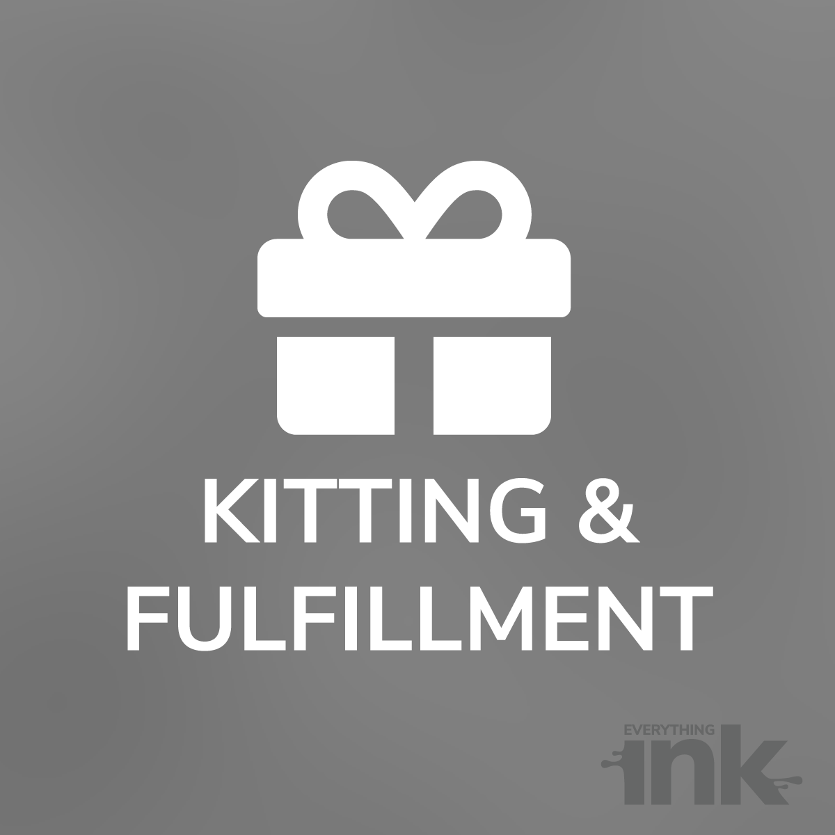 Kitting and Fulfillment by Everything Ink